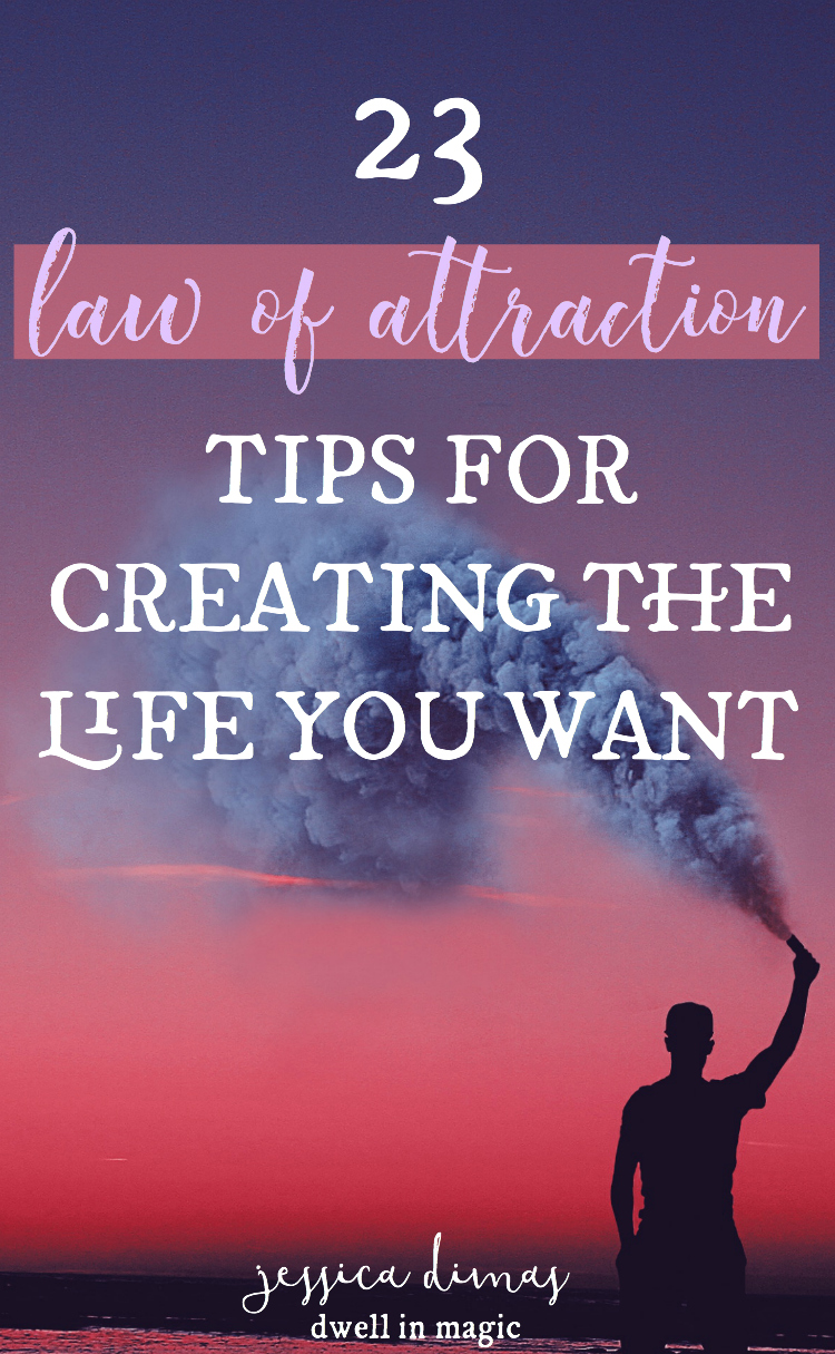 23 Law of Attraction Tips for Creating the Life You Want
