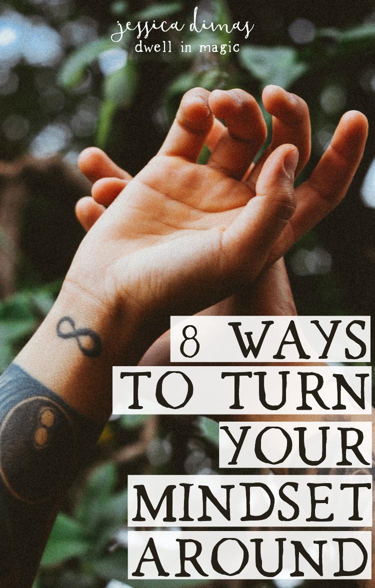 8 Ways to Turn Your Mindset Around