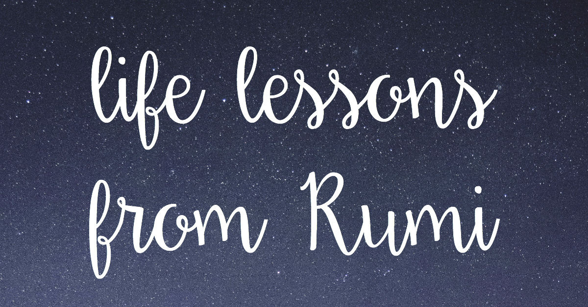15 Life Lessons From Rumi - Dwell in Magic