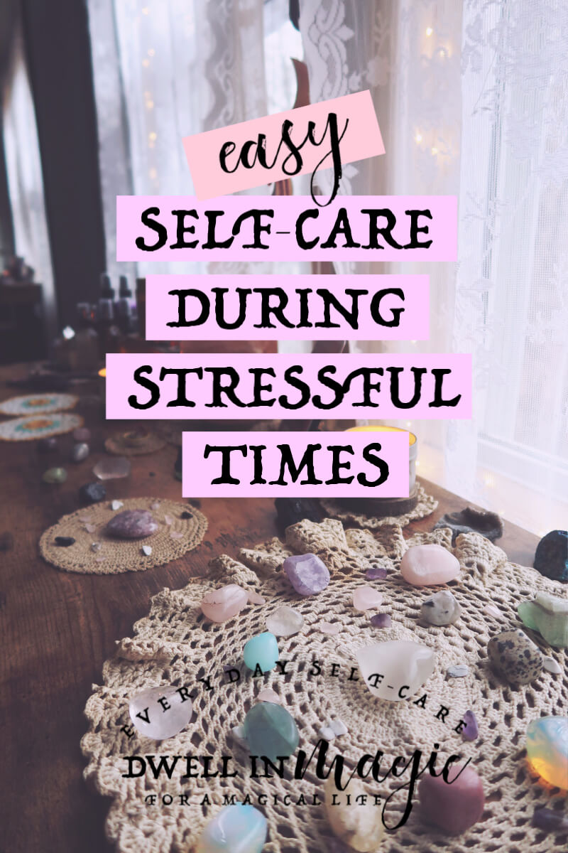 Easy self-care tips for times when life is busy, hectic or hard. #selfcareblogger #selfcareblog #selfcaretips #dwellinmagic #selfcare