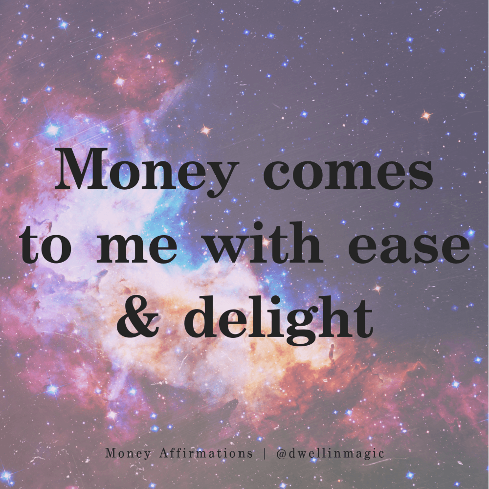 money affirmation for ease and delight