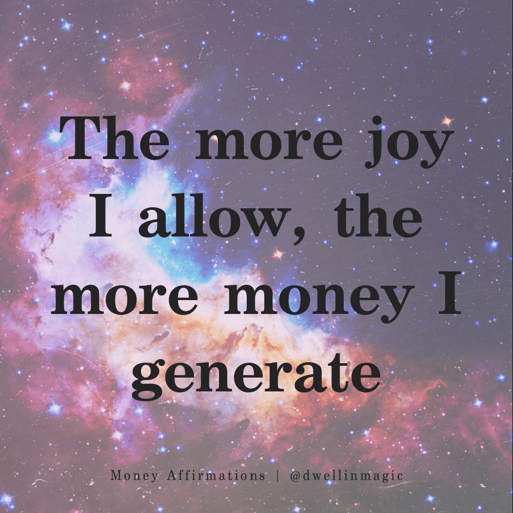 money affirmation more joy more money