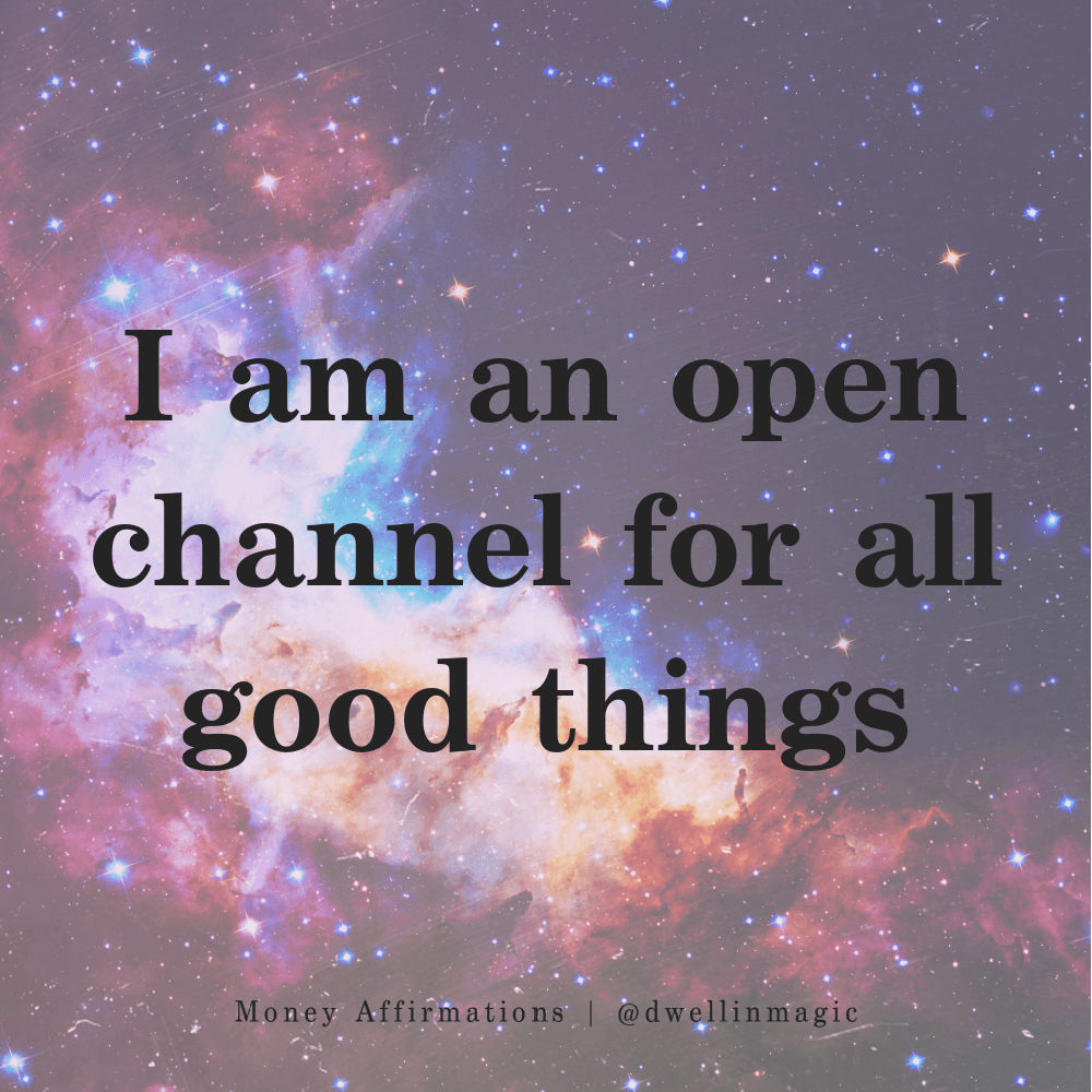 money affirmation for being an open channel