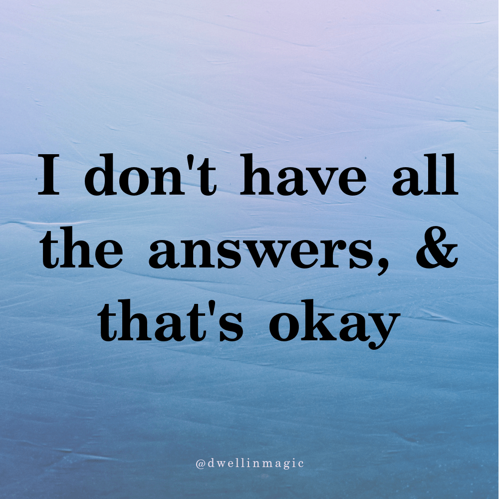 I don't have all the answers self love affirmation