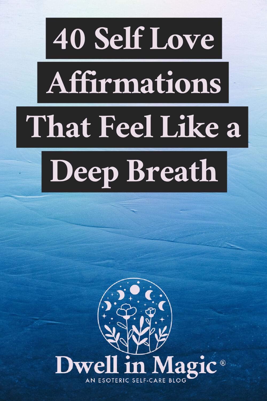 Self love affirmations that feel like taking a deep breath