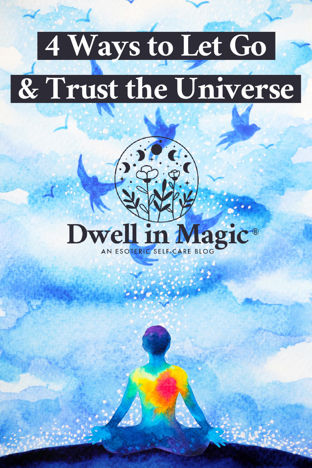 4 ways to let go and trust the universe