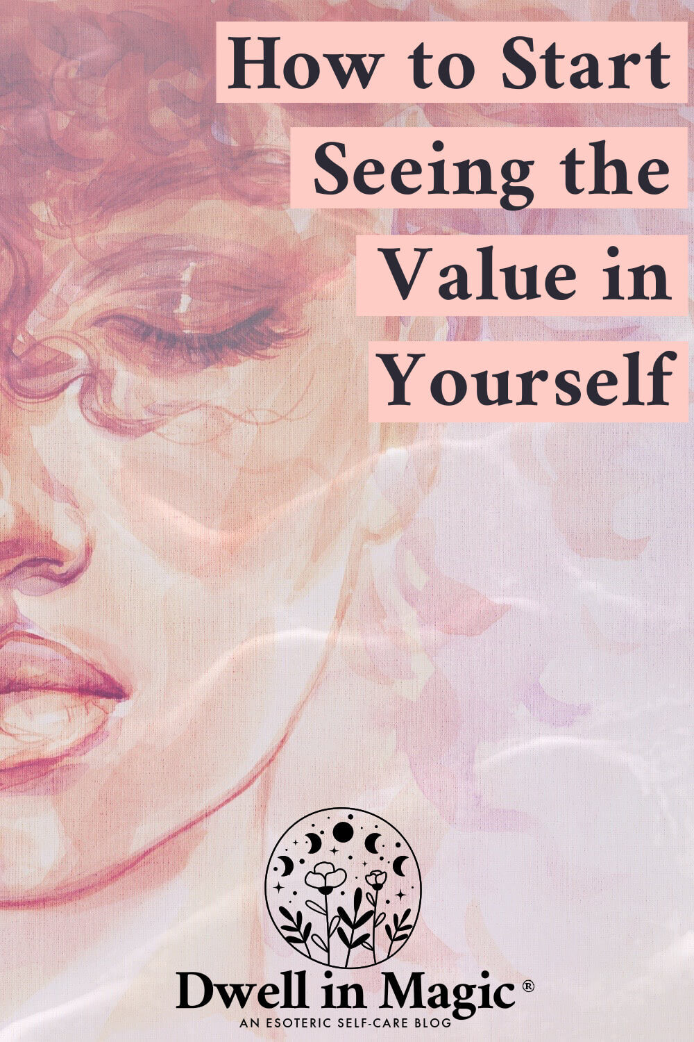 How to start seeing the value in yourself